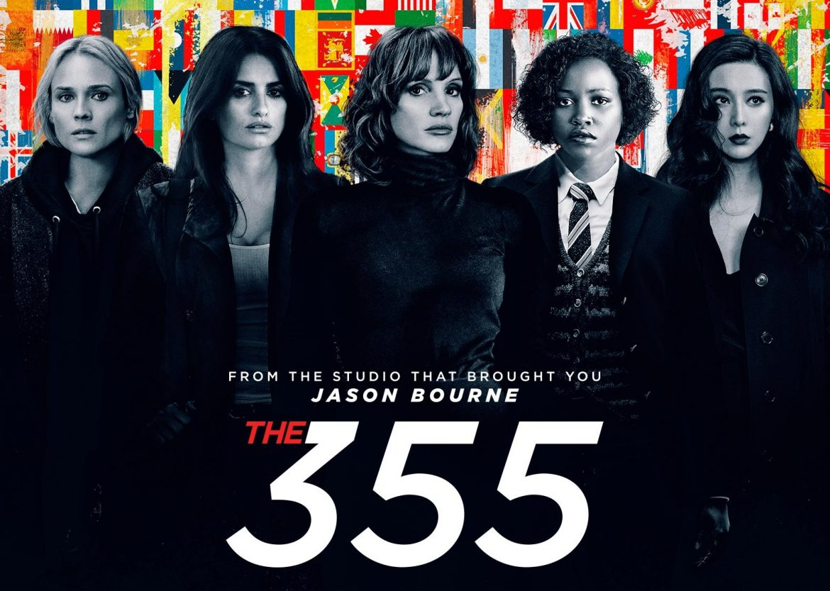 The 355 trailer drops loaded full of secret agents to stop world war 3